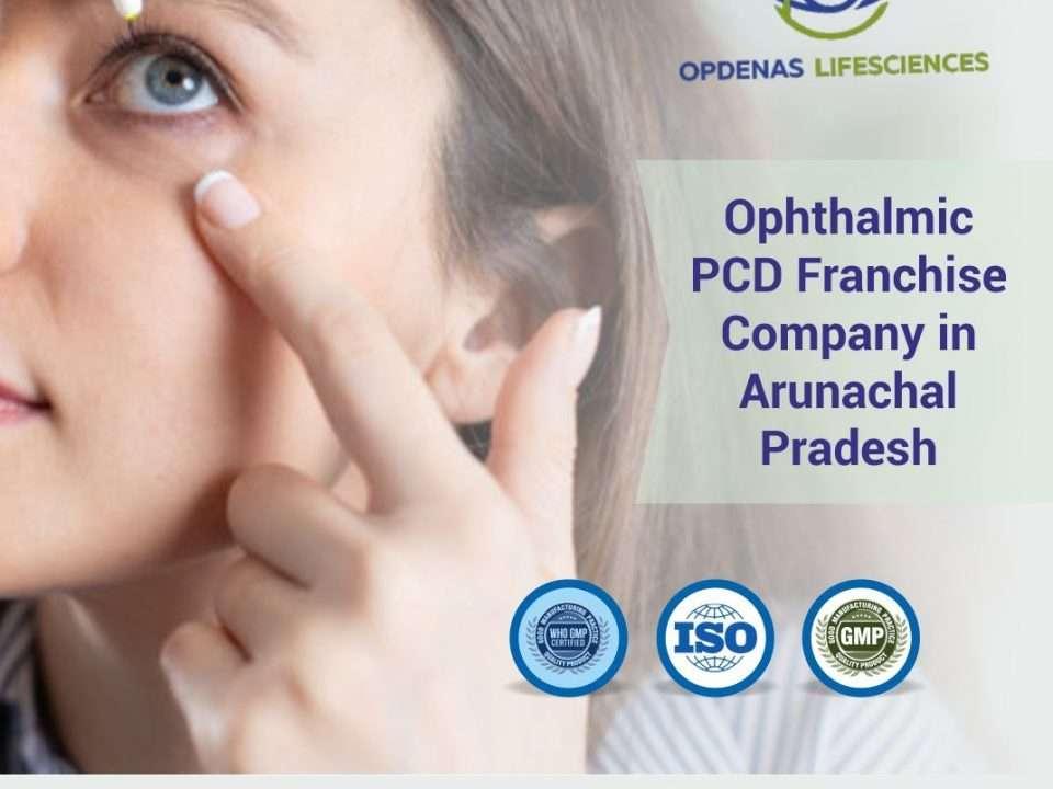 Ophthalmic PCD Franchise Company in Arunachal Pradesh